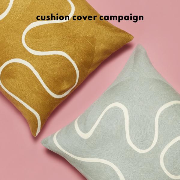 CUSHION COVER CAMPAIGN