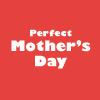 <strong>Perfect Mother's Day</strong><br />母の日に最適なギフトをご提案いたします。<br />詳しくはこちら